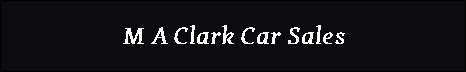 M A Clark Car Sales and Servicing